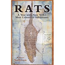Rats: A Year With New York\'s Most Unwanted Inhabitants (English Edition)