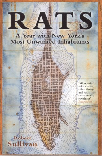 Rats: A Year With New York's Most Unwanted Inhabitants (English Edition) -