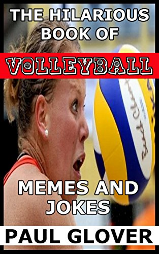 The Hilarious Book Of Volleyball Memes And Jokes (English Edition)