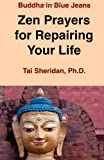 Zen Prayers For Repairing Your Life