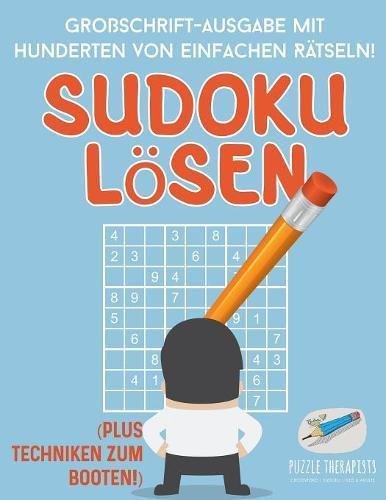 Sudoku Lösen | Großschrift-Ausgabe mit Hunderten von Einfachen Rätseln! (Plus Techniken zum Booten!) (Einfache Sudoku Für Kinder)