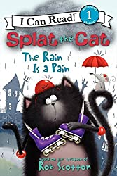 Splat the Cat: The Rain Is a Pain: 1 (I Can Read! Splat the Cat - Level 1 (Quality))