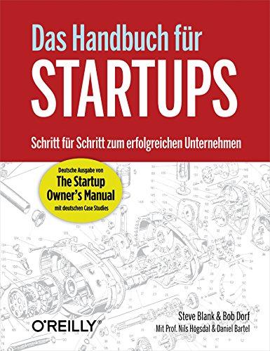 Das Handbuch für Startups: Schritt für Schritt zum erfolgreichen Unternehmen