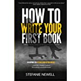 How to Write Your First Book: A Blueprint for Fiction & Non-Fiction Writers: Tips On How To Write Fiction & Non Fiction Books