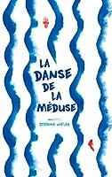 La  danse de la méduse © Amazon