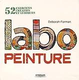 Labo peinture: 52 exercices créatifs et ludiques.