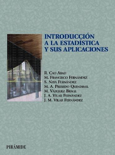 Introducción a la estadística y sus aplicaciones (Ciencia Y Técnica) por Ricardo Cao Abad