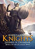 Knights: Legends of Ollanhar (Ollanhar Series Book 2)