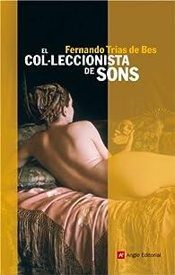 El col·leccionista de sons par  Fernando Trías de Bes