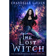 The Lost Witch (The Coven: Elemental Magic Book 1) (English Edition)