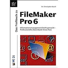 Das Profibuch zu FileMaker Pro 6. Mit CD.