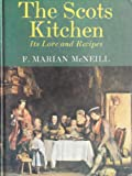 Scots Kitchen: Its Traditions and Lore with Old-time Recipes
