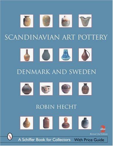 Scandinavian Art Pottery: Denmark And Sweden