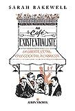 Au café existentialiste : La liberté, l'être & le cocktail à l'abricot