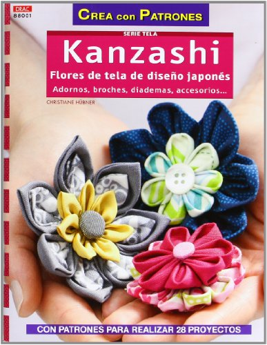 Crea Con Patrones Serie Telas 1. Kanzashi. Flores De Tela