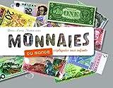 Monnaies du monde. expliquées aux enfants