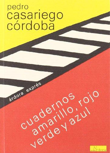 Cuadernos Amarillo Rojo Verde Y Azul por Pedro Casariego Córdoba