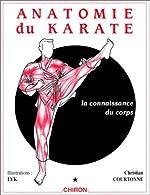 Anatomie du karaté, tome 1 - La Connaissance du corps de Christian Courtonne