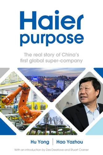 haier-purpose-the-real-story-of-chinas-first-global-super-company