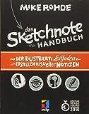 Das Sketchnote Handbuch: Der illustrierte Leitfaden zum Erstellen visueller Notizen (mitp Kreativ) - Mike Rohde