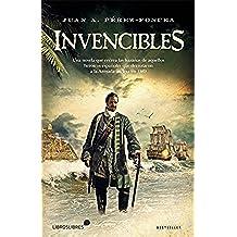 Invencibles: UNA NOVELA QUE RECREA LAS HAZAÑAS DE AQUELLOS ESPAÑOLES QUE DERROTARON A LA ARMADA INGLESA EN 1589