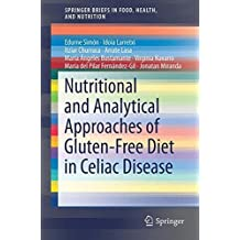 Nutritional and Analytical Approaches of Gluten-Free Diet in Celiac Disease (SpringerBriefs in Food, Health, and Nutrition)