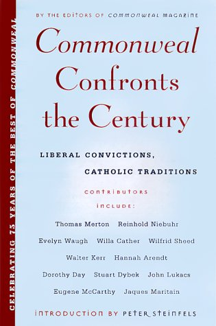 Commonweal Confronts The Century Liberal Convictions Catholic Tradition