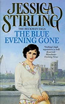 The Blue Evening Gone: Beckman Trilogy Book 2 by [Stirling, Jessica]