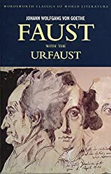 Faust: A Tragedy In Two Parts & The Urfaust (Wordsworth Classics of World Literature)