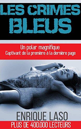 Les Crimes Bleus par Enrique Laso