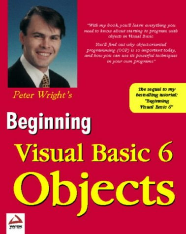 BEGINNING OBJECTS WITH VISUAL BASIC 6 par Peter Wright