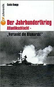 Der Jahrhundertkrieg: Versenkt die Bismarck! [VHS]