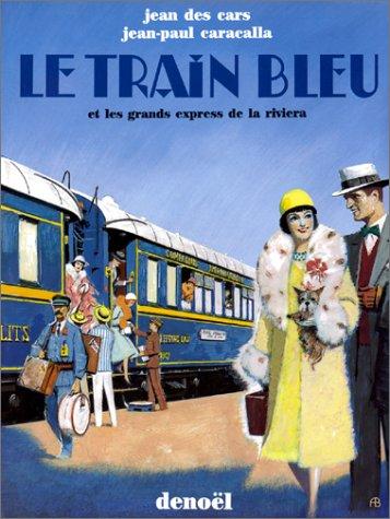 Le Train bleu et les grands express de la Riviera