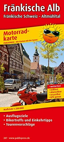 Fränkische Alb - Fränkische Schweiz - Altmühltal: Motorradkarte mit Tourenvorschlägen, Ausflugszielen, Einkehr- und Freizeittipps, reissfest, wetterfest, abwischbar. 1:200000 (Motorradkarte / MK)