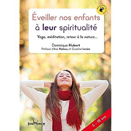 Éveiller nos enfants à leur spiritualité (Parentalité heureuse)