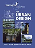 Time-Saver Standards for Urban Design by Watson, Donald (2003) Hardcover