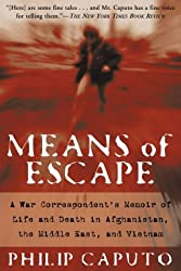 Means of Escape: A War Correspondent's Memoir of Life and Death in Afghanistan, the Middle East and Vietnam