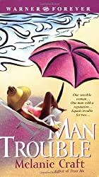 Man Trouble (Warner Forever) by Melanie Craft (2004-05-01)