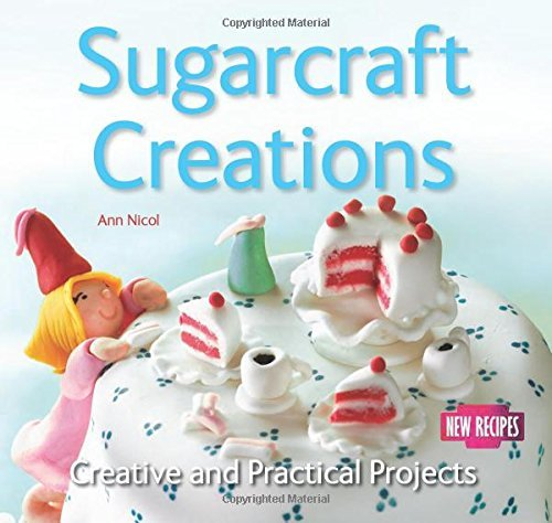 Portada del libro Sugarcraft Creations: Creative and Practical Projects (Quick and Easy, Proven Recipes) by Ann Nicol (Illustrated, 24 Dec 2014) Paperback