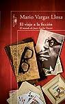 El viaje a la ficción par Vargas Llosa