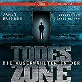 Die Auserwählten - Maze Runner 3: Maze Runner: Die Auserwählten - In der Todeszone: 2 CDs