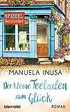 Der kleine Teeladen zum Glück: Roman (Valerie Lane, Band 1) - Manuela Inusa