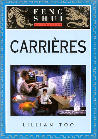 Initiation au Feng Shui : Carrières par Lillian Too