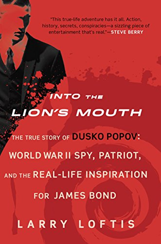 Into the Lion's Mouth: The True Story of Dusko Popov: World War II Spy, Patriot, and the Real-Life Inspiration for James Bond (English Edition)