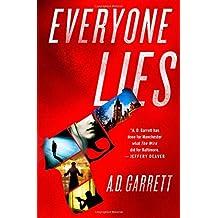 Everyone Lies by A. D. Garrett (2014-07-15)
