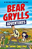 A Bear Grylls Adventure 8: The Safari Challenge