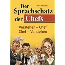 Der Sprachschatz der Chefs: Verstehen - Chef   Chef - Verstehen