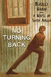 No Turning Back: A Novel of South Africa by Beverley Naidoo (1997-01-01)