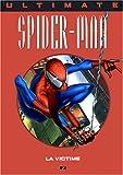Ultimate Spider-Man, Tome 1 : La victime