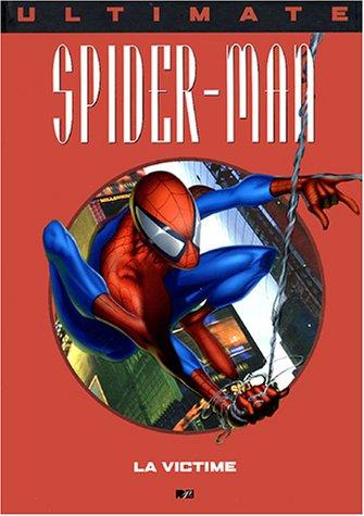 Ultimate Spider-Man, Tome 1 : La victime par Brian Michael Bendis